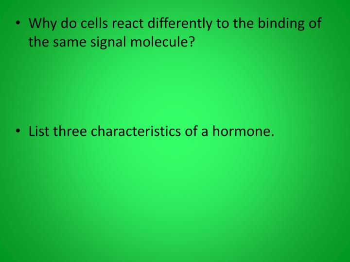 Why do cells react differently to the binding of the same signal molecule?