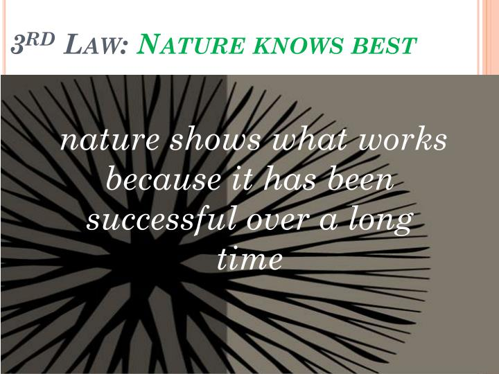 3 rd law nature knows best n.
