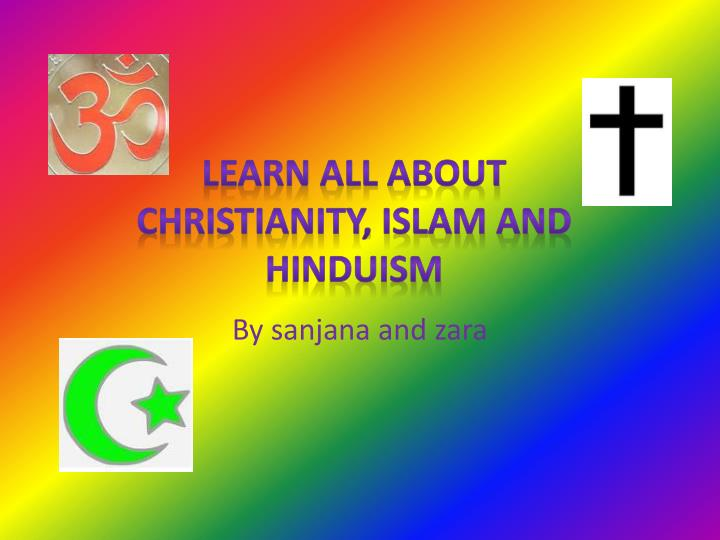 learn all about christianity islam and hinduism n.