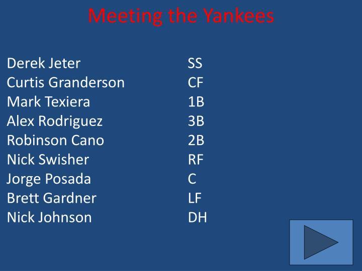 Meeting the Yankees