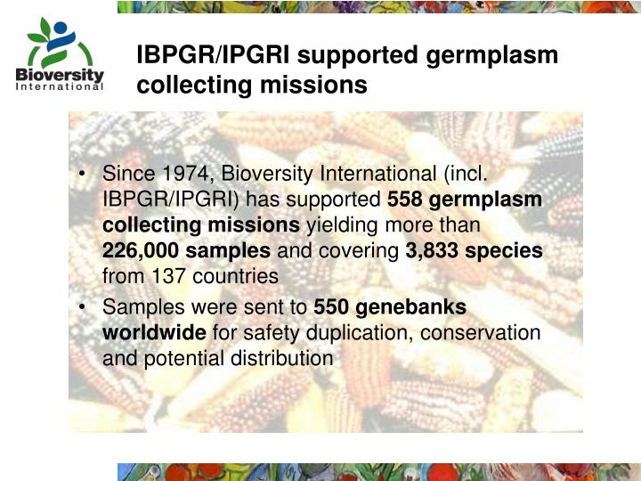 Ibpgr ipgri supported germplasm collecting missions