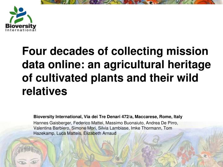 Four decades of collecting mission data online: an agricultural heritage of cultivated plants and th...