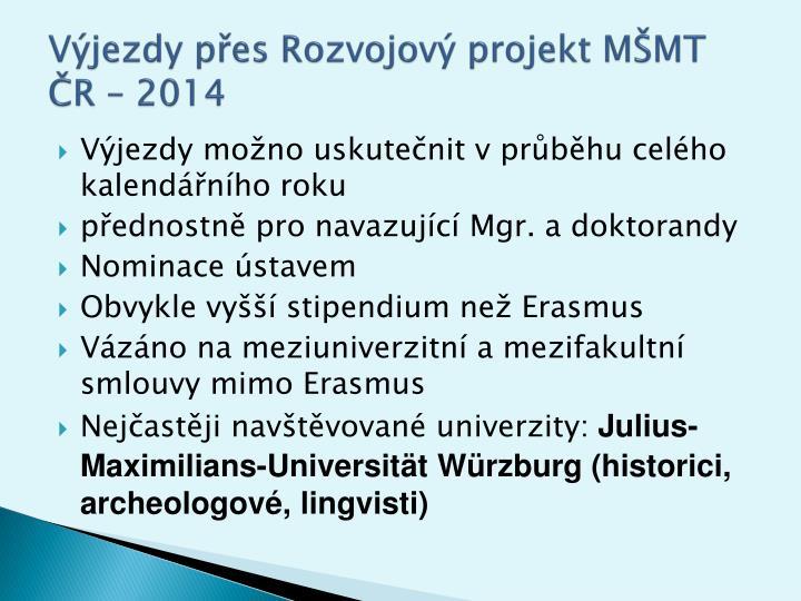 Výjezdy přes Rozvojový projekt MŠMT ČR – 2014