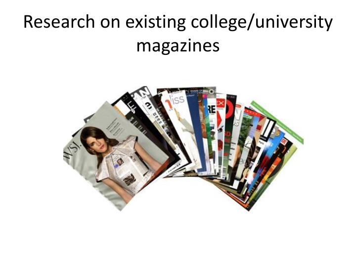 research on existing college university magazines n.