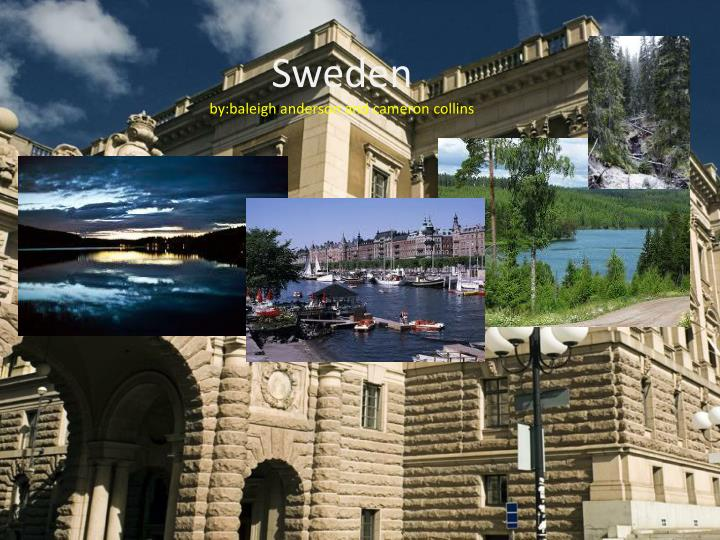 Sweden by baleigh anderson and cameron collins