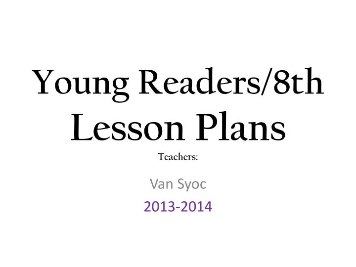 young readers 8th lesson plans teachers