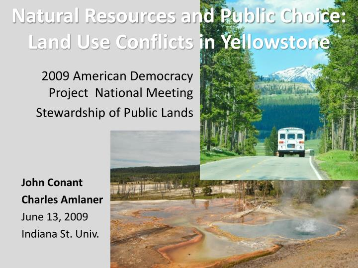 natural resources and public choice land use conflicts in yellowstone n.