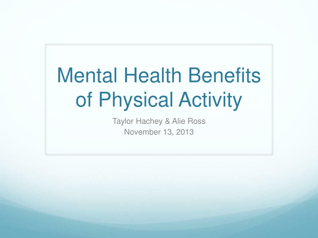 Ppt Mental Health Benefits Of Physical Activity Powerpoint