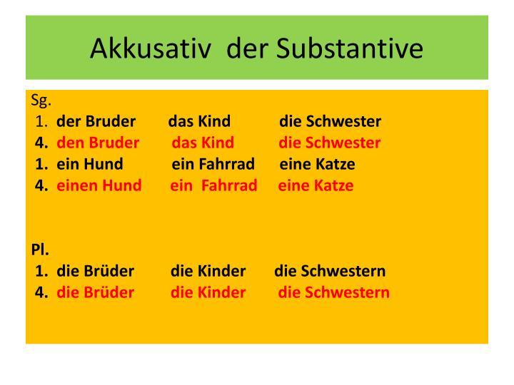 Akkusativ der substantive