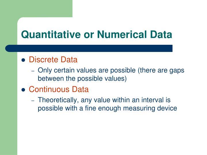 Quantitative or Numerical Data