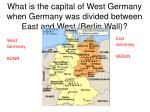 what is the capital of west germany when germany was divided between east and west berlin wall
