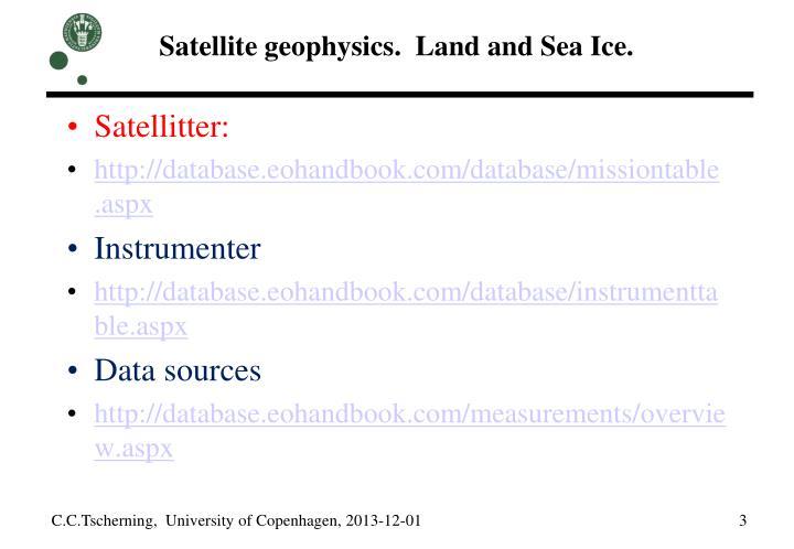 Satellite geophysics land and sea ice2
