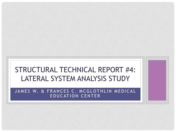 Structural technical report 4 lateral system analysis study