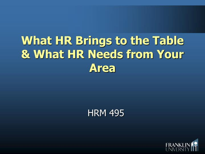 What hr brings to the table what hr needs from your area