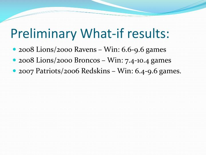 Preliminary What-if results: