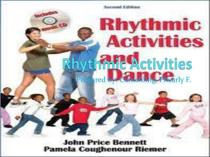 rhythmic activities Rhythmic activities and novelty dances for grades k–2 from je rink, tj hall, and lh williams, 2010, schoolwide physical activity: a comprehensive guide to.