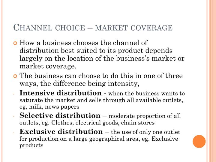 Channel choice – market coverage