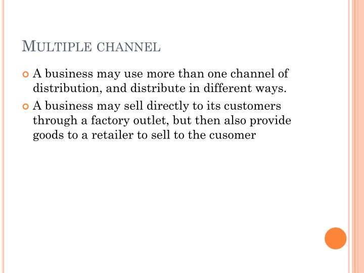 Multiple channel