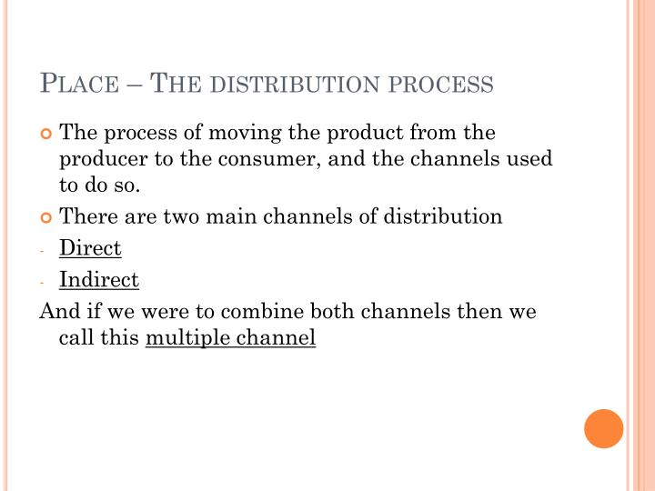 Place the distribution process