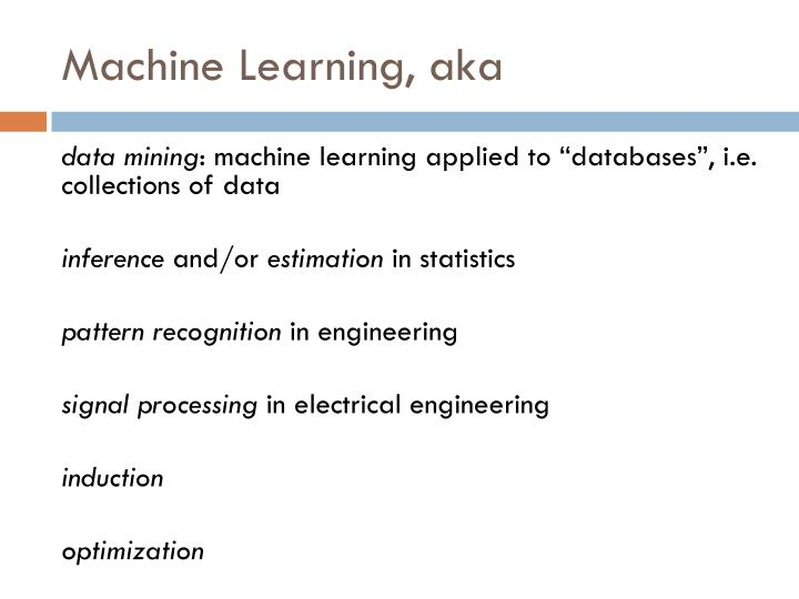 Machine Learning, aka