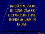 indian muslim ruling class before british imperialism in india