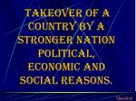 takeover of a country by a stronger nation political economic and social reasons