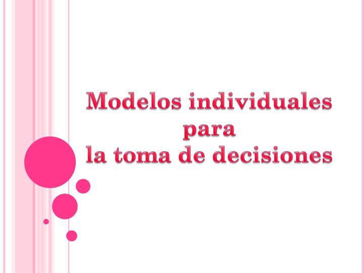 Modelos individuales para