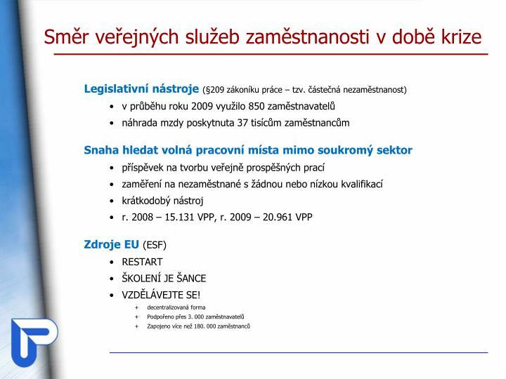 Směr veřejných služeb zaměstnanosti v době krize