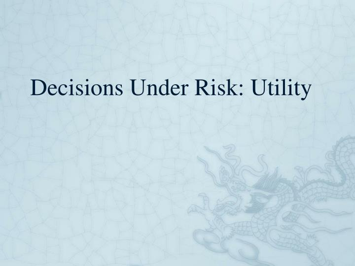 decisions under risk utility n.