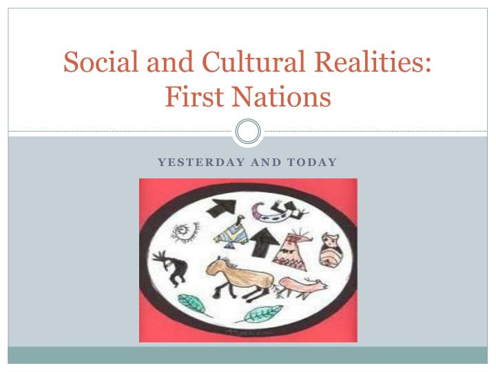 social and cultural realities first nations n.