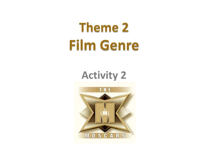 Theme 2 film genre activity 2