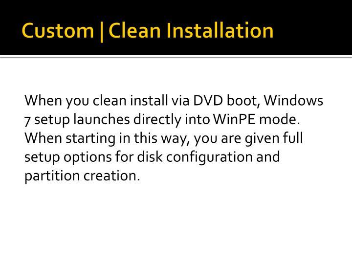Custom | Clean Installation