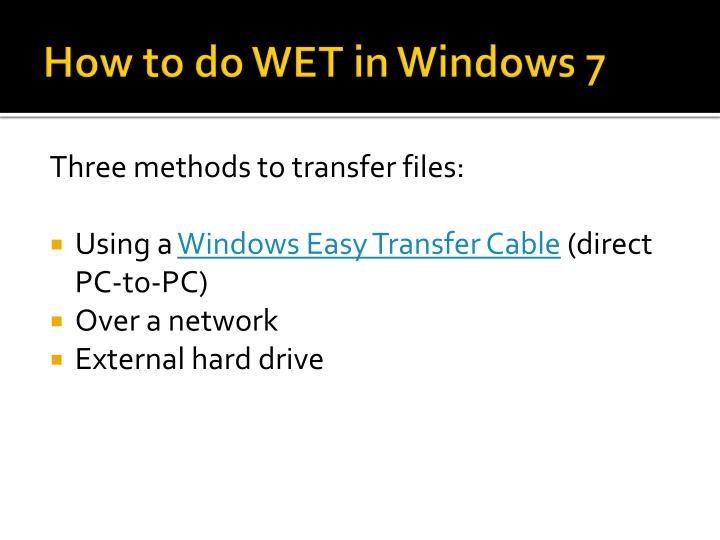 How to do WET in Windows 7