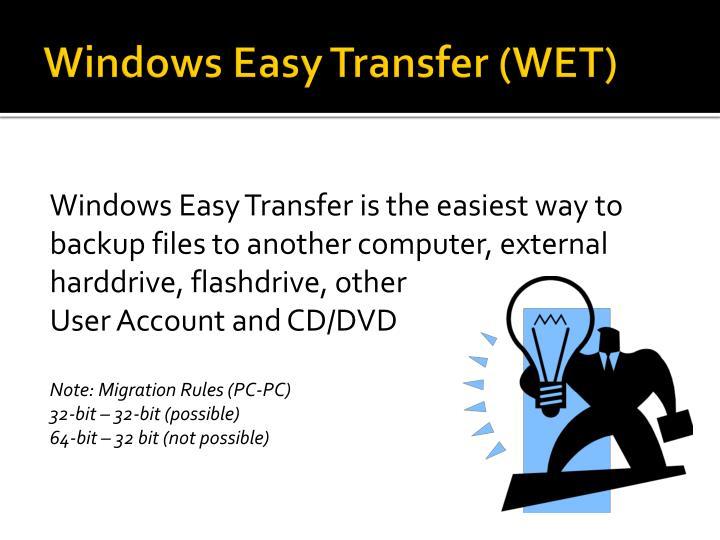 Windows Easy Transfer (WET)