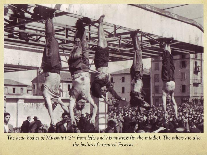 The dead bodies of Mussolini (2