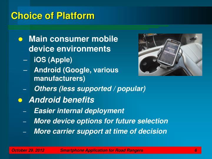 Choice of Platform
