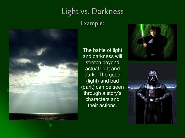 Light vs. Darkness