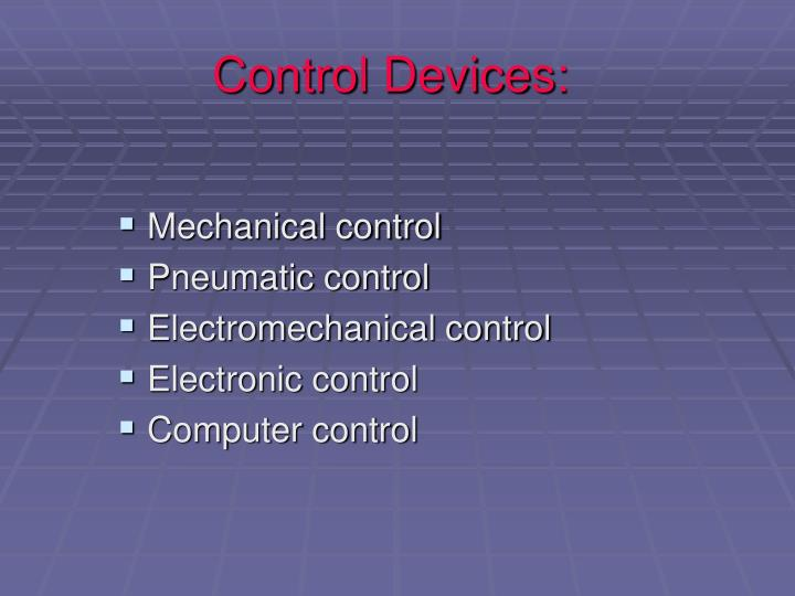 Control Devices: