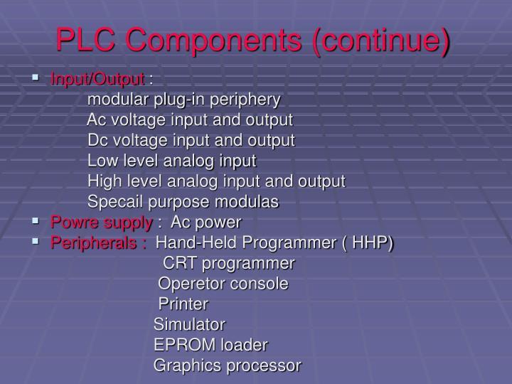 PLC Components (continue)