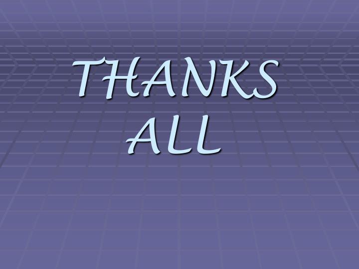 THANKS ALL