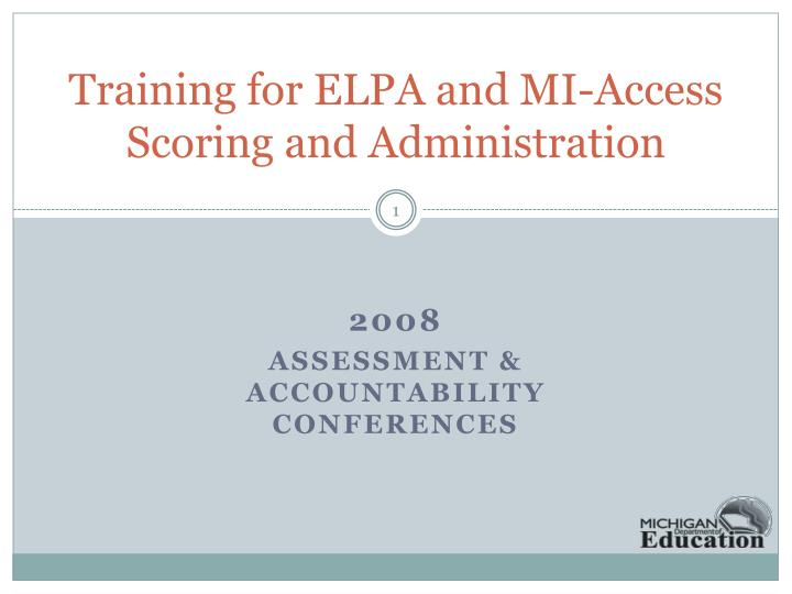 training for elpa and mi access scoring and administration n.