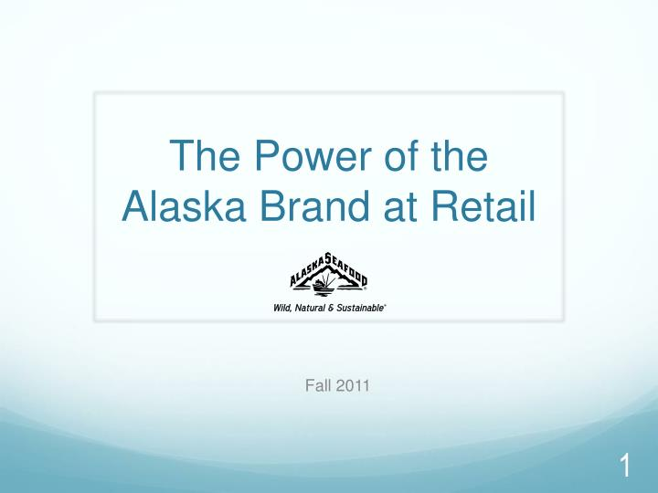 the power of the alaska brand at retail n.