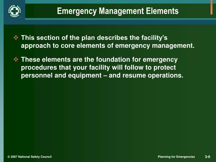 This section of the plan describes the facility's approach to core elements of emergency management.