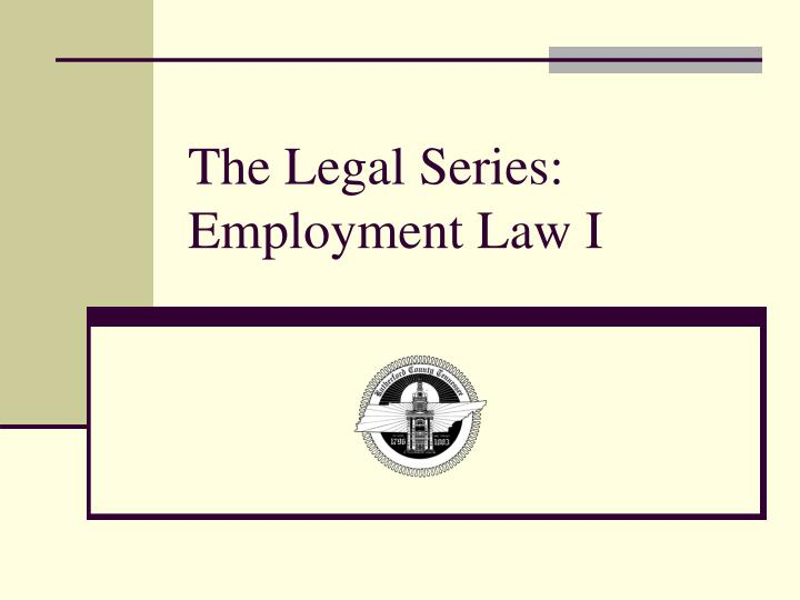 The legal series employment law i