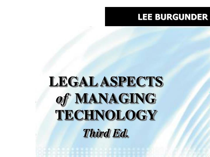 Legal aspects of managing technology third ed