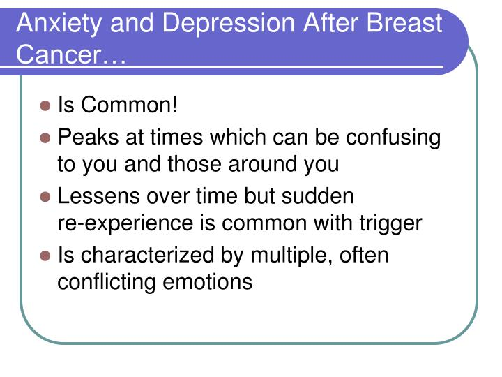 Anxiety and depression after breast cancer1