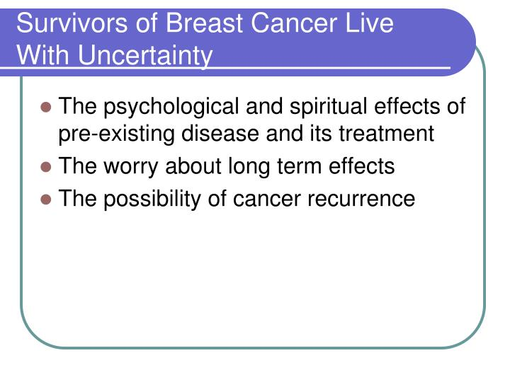 Survivors of breast cancer live with uncertainty