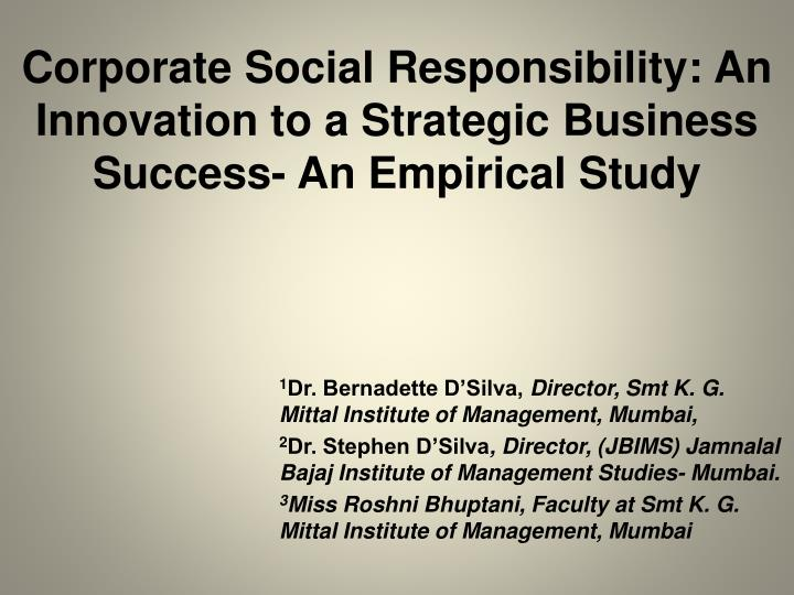 corporate social responsibility and business success essay - corporate social responsibility corporate social responsibility (csr) is a very controversial topic a question that has been debated for the past few decades is is it corporately viable to introduce social responsibility as a proposed addition to the work ethic of business organisations.