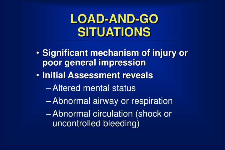 LOAD-AND-GO SITUATIONS
