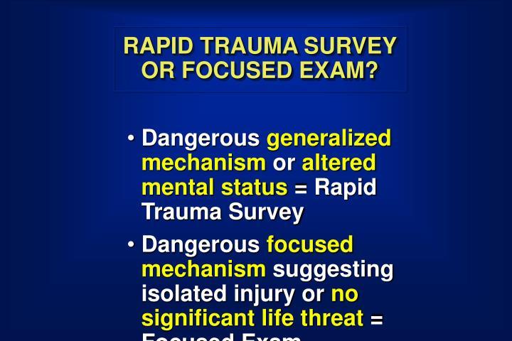 RAPID TRAUMA SURVEY OR FOCUSED EXAM?
